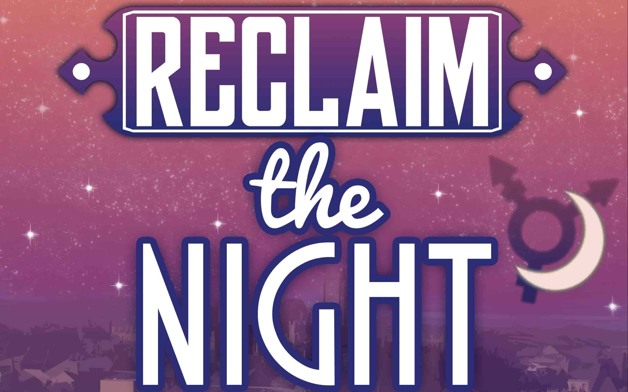 Reclaim The Night MOON